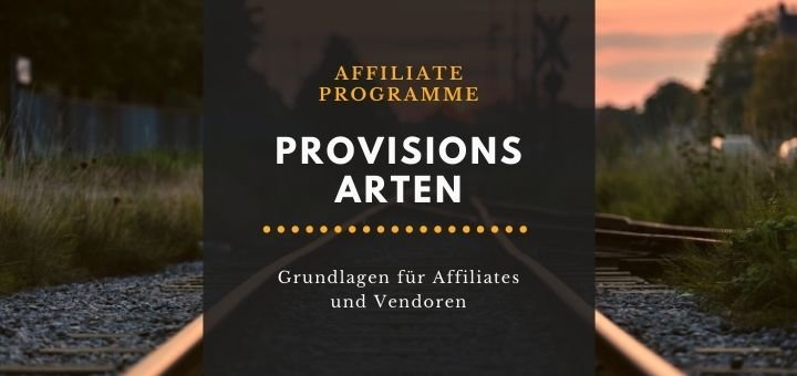 Provisonsarten im Affiliate Marketing